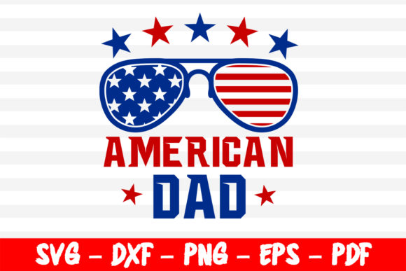 Download Free All American Dad 4th Of July Cricut Graphic By Bestsvgfiles for Cricut Explore, Silhouette and other cutting machines.