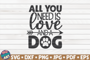 Download Free All You Need Is Love And A Dog Graphic By Mihaibadea95 for Cricut Explore, Silhouette and other cutting machines.