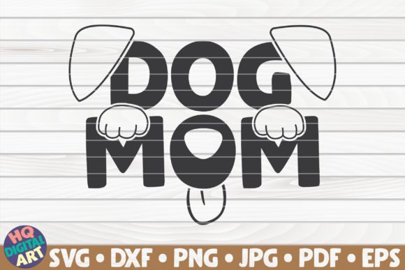Download Free Dog Mom Graphic By Mihaibadea95 Creative Fabrica for Cricut Explore, Silhouette and other cutting machines.