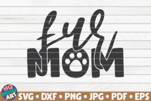 Download Free Fur Mom Graphic By Mihaibadea95 Creative Fabrica for Cricut Explore, Silhouette and other cutting machines.