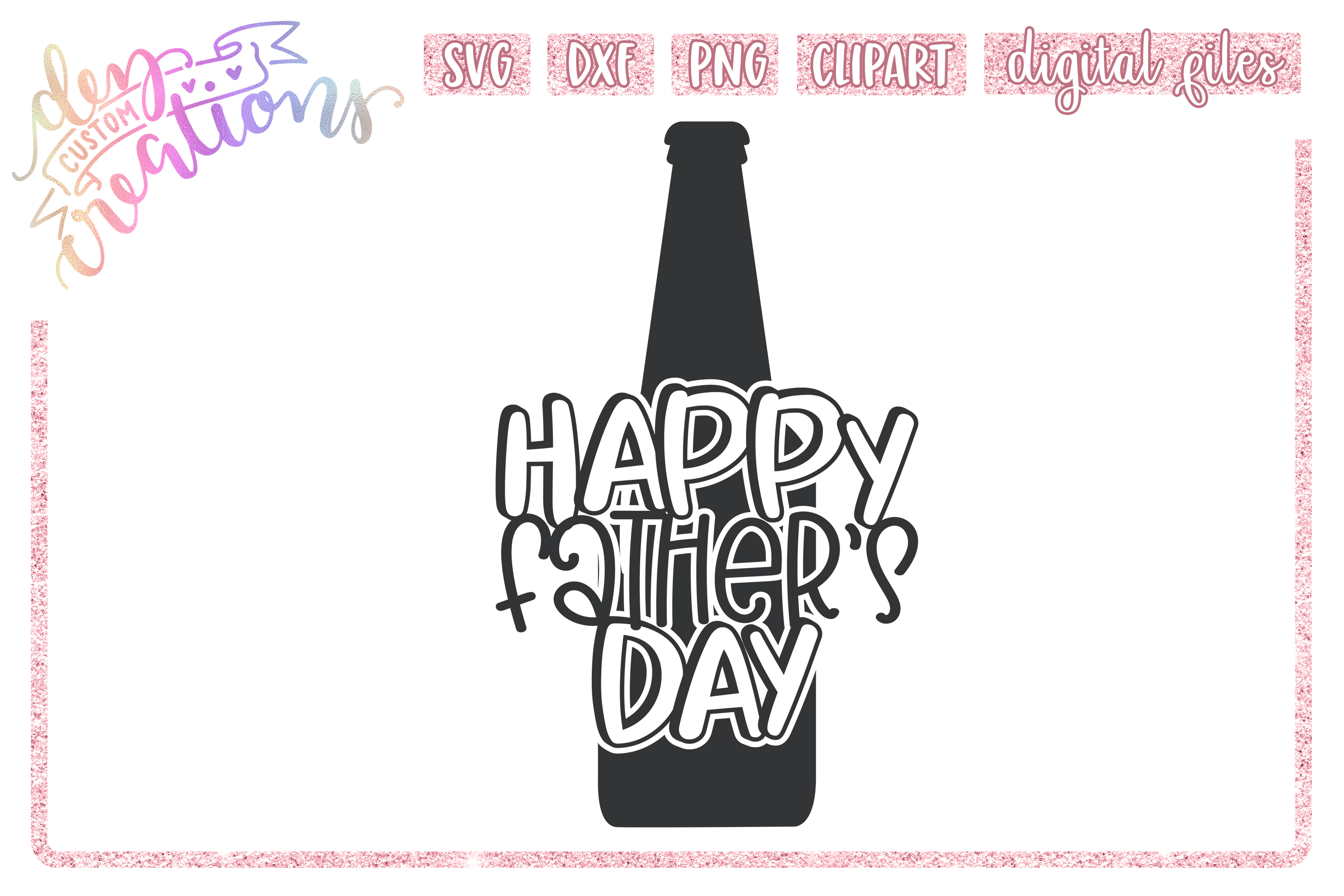Download Free Happy Father S Day Beer Graphic By Dez Custom Creations for Cricut Explore, Silhouette and other cutting machines.