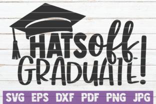 Download Free Hats Off Graduate Graphic By Mintymarshmallows Creative Fabrica for Cricut Explore, Silhouette and other cutting machines.