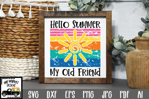 Print on Demand: Hello Summer My Old Friend Graphic Crafts By oldmarketdesigns