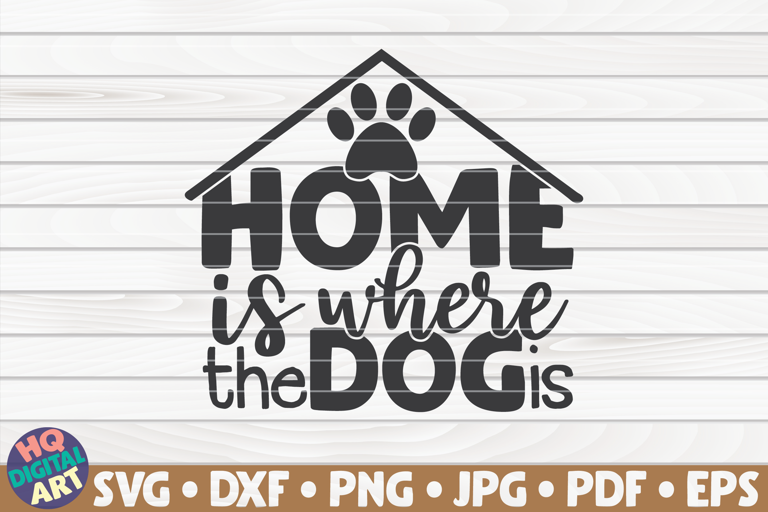 Download Free Home Is Where The Dog Is Graphic By Mihaibadea95 Creative Fabrica for Cricut Explore, Silhouette and other cutting machines.