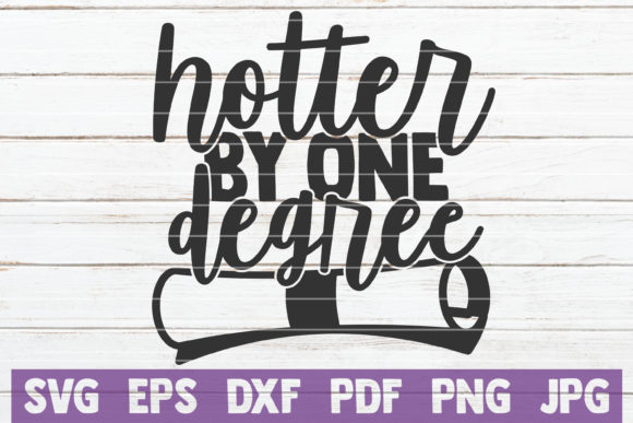 Download Free Hotter By One Degree Graphic By Mintymarshmallows Creative Fabrica for Cricut Explore, Silhouette and other cutting machines.