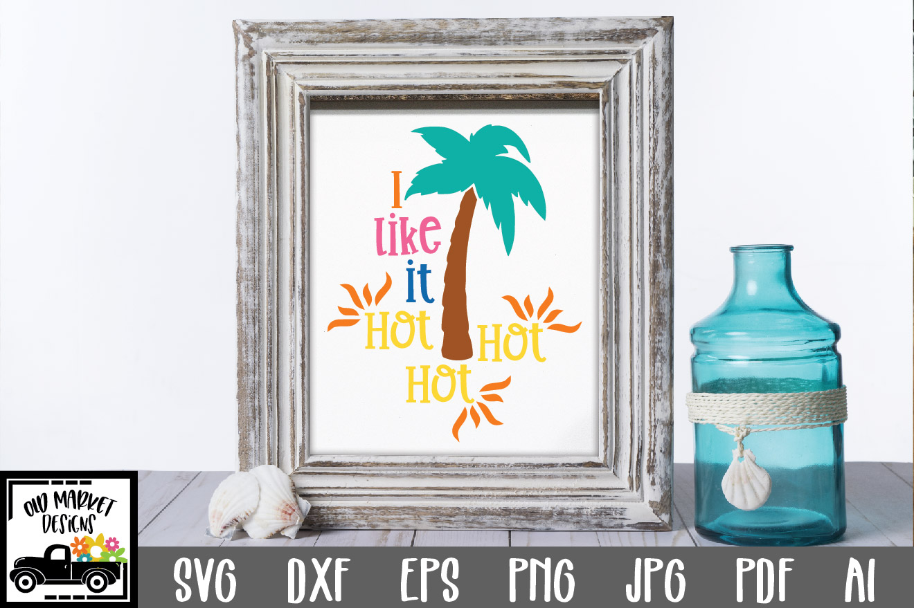 Download Free I Like It Hot Graphic By Oldmarketdesigns Creative Fabrica for Cricut Explore, Silhouette and other cutting machines.