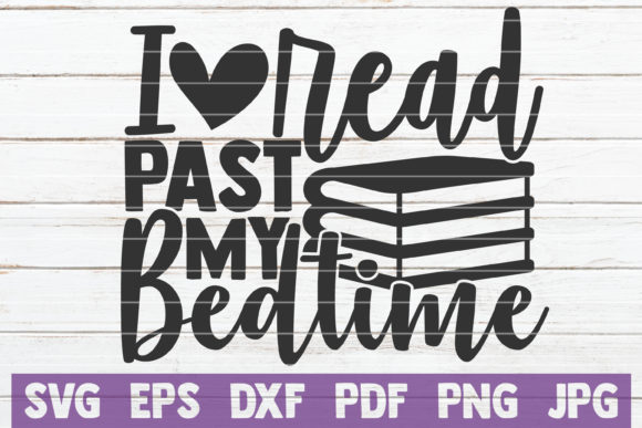 Download Free I Read Past My Bedtime Graphic By Mintymarshmallows Creative for Cricut Explore, Silhouette and other cutting machines.
