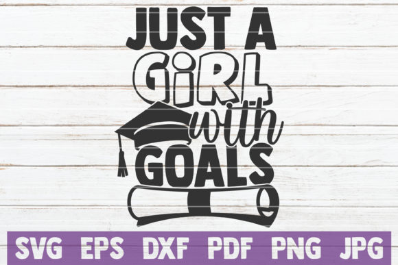 Download Free Just A Girl With Goals Graphic By Mintymarshmallows Creative for Cricut Explore, Silhouette and other cutting machines.
