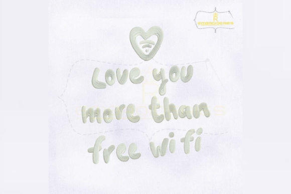 Love You More Than Free Wifi Valentine's Day Embroidery Design By RoyalEmbroideries