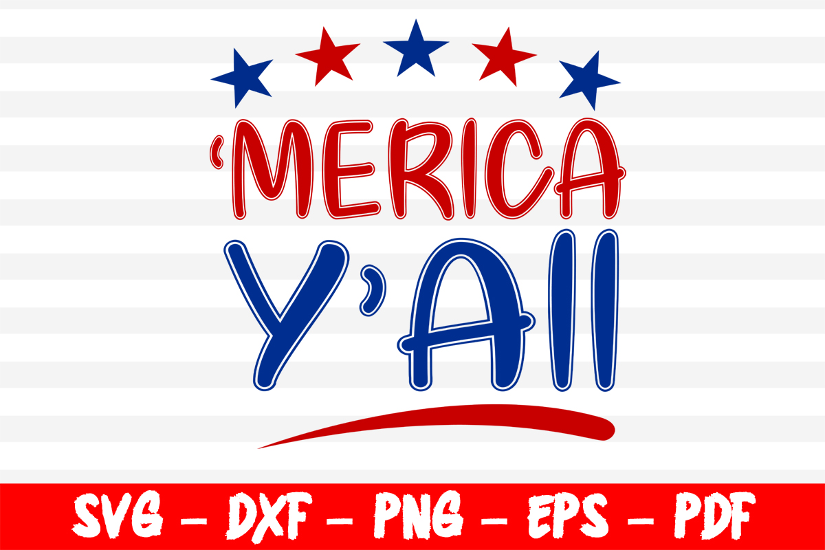 Download Free Merica Y All 4th Of July Cut Files Graphic By Bestsvgfiles for Cricut Explore, Silhouette and other cutting machines.