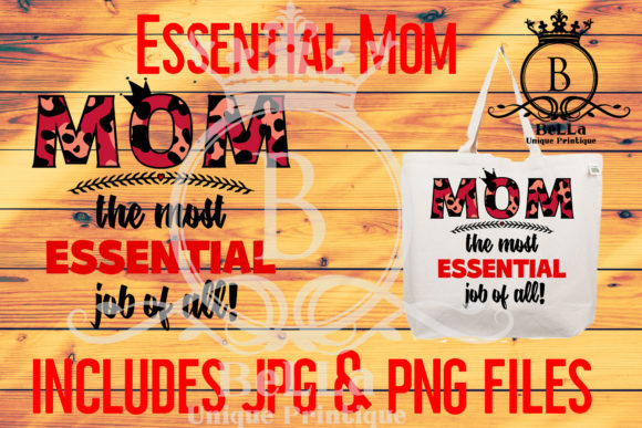 Download Free Mom Most Essential Job Of All Graphic By Bellauniqueprintique for Cricut Explore, Silhouette and other cutting machines.