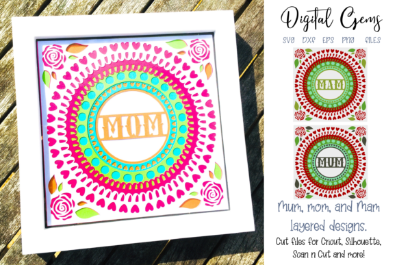 Download Free Mom Mum And Mam Layered Design Graphic By Digital Gems for Cricut Explore, Silhouette and other cutting machines.