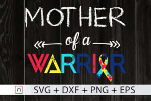 Download Free Mother Of A Warrior Autism Awarenes Graphic By Novalia for Cricut Explore, Silhouette and other cutting machines.