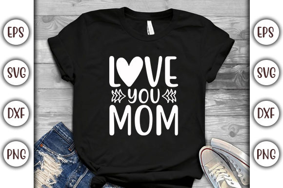 Download Free Mother S Day Design Love You Mom Graphic By Graphicsbooth for Cricut Explore, Silhouette and other cutting machines.