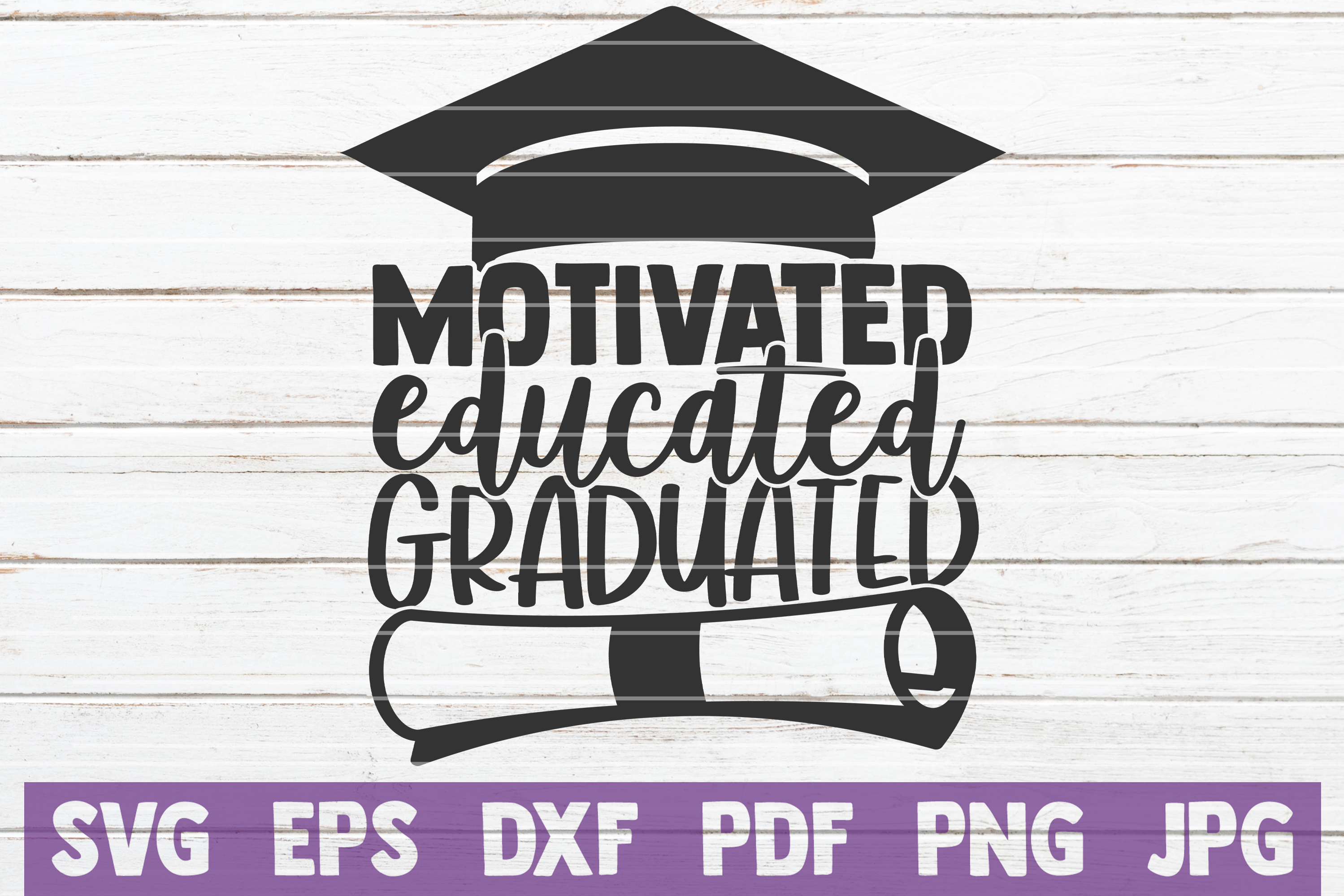 Download Free Motivated Educated Graduated Graphic By Mintymarshmallows for Cricut Explore, Silhouette and other cutting machines.