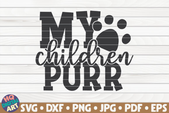 Download Free My Children Purr Graphic By Mihaibadea95 Creative Fabrica for Cricut Explore, Silhouette and other cutting machines.