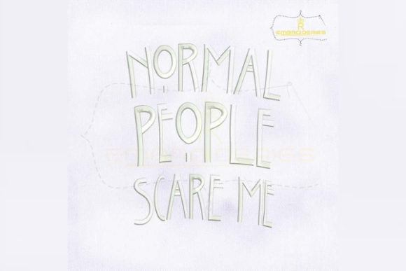 Normal People Scare Me Awareness & Inspiration Embroidery Design By RoyalEmbroideries