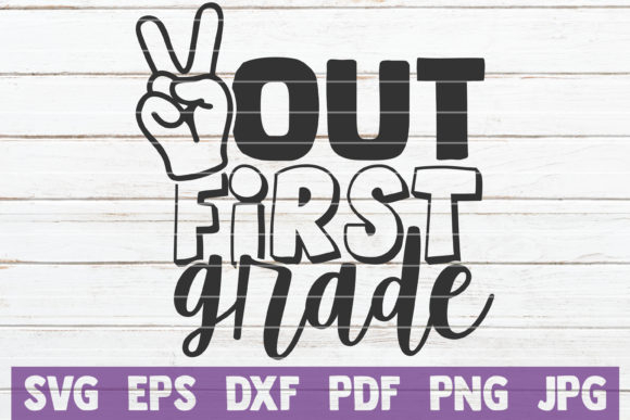 Download Free Out First Grade Graphic By Mintymarshmallows Creative Fabrica for Cricut Explore, Silhouette and other cutting machines.