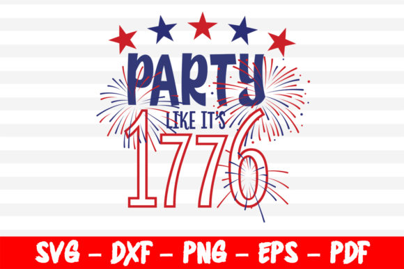 Download Free Party Like It S 1776 4th Of July Graphic By Bestsvgfiles for Cricut Explore, Silhouette and other cutting machines.