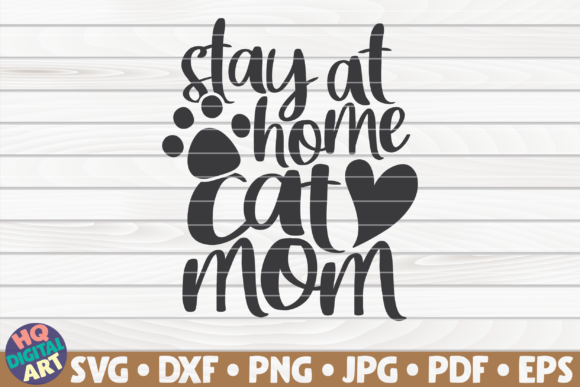 Download Free Stay At Home Cat Mom Graphic By Mihaibadea95 Creative Fabrica for Cricut Explore, Silhouette and other cutting machines.