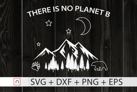 Download Free There Is No Planet B Graphic By Novalia Creative Fabrica for Cricut Explore, Silhouette and other cutting machines.
