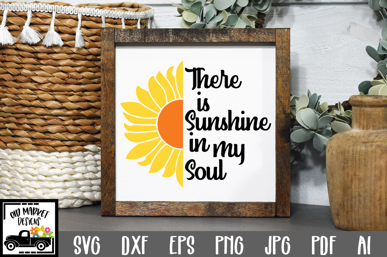 Download Free There Is Sunshine In My Soul Graphic By Oldmarketdesigns for Cricut Explore, Silhouette and other cutting machines.