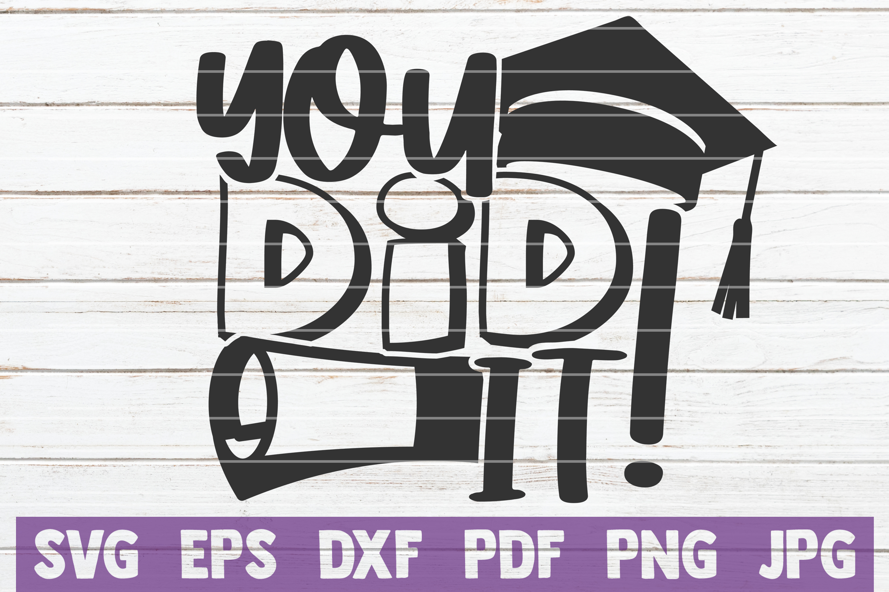 Download Free You Did It Graphic By Mintymarshmallows Creative Fabrica for Cricut Explore, Silhouette and other cutting machines.