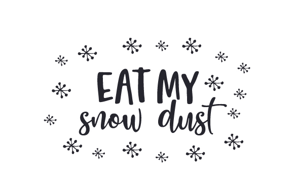 Download Free Eat My Snow Dust Svg Cut File By Creative Fabrica Crafts for Cricut Explore, Silhouette and other cutting machines.