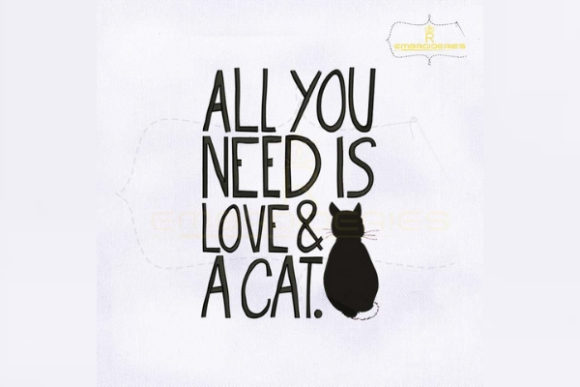 All You Need is Love and a Cat Embroidery
