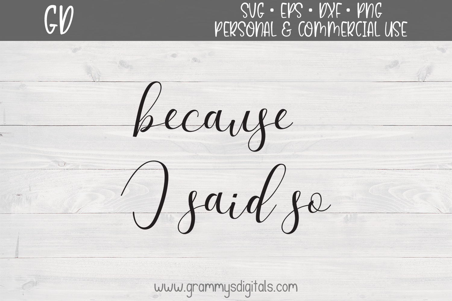 Download Free Because I Said So Graphic By Grammy S Digitals Creative Fabrica for Cricut Explore, Silhouette and other cutting machines.