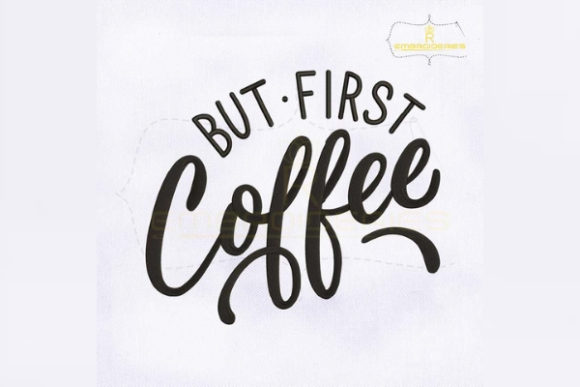 But First Coffee Tea & Coffee Embroidery Design By RoyalEmbroideries