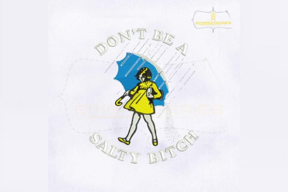 Don't Be Salty Fashion & Beauty Embroidery Design By royalembroideries - Image 1