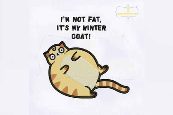 I Am Not Fat It's My Winter Coat Cats Embroidery Design By RoyalEmbroideries