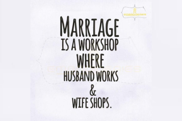 Marriage is a Workshop Where Husband Works and Wife Shops Wedding Embroidery Design By royalembroideries