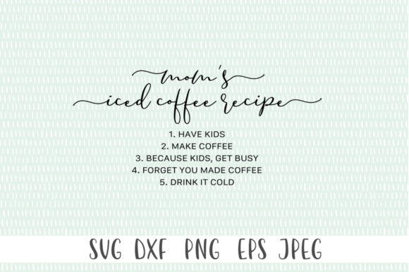 Print on Demand: Mom's Iced Coffee Recipe Graphic Crafts By Simply Cut Co