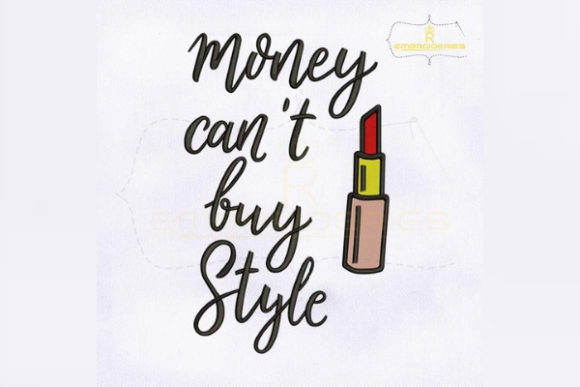Money Can't Buy Style Fashion & Beauty Embroidery Design By RoyalEmbroideries