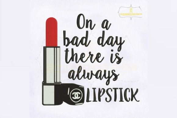 On a Bad Day There is Always Lipstick Beauty Embroidery Design By RoyalEmbroideries