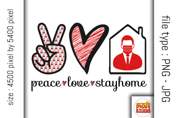 Print on Demand: Peace, Love, Stay Home Design Graphic Print Templates By CraftStudio