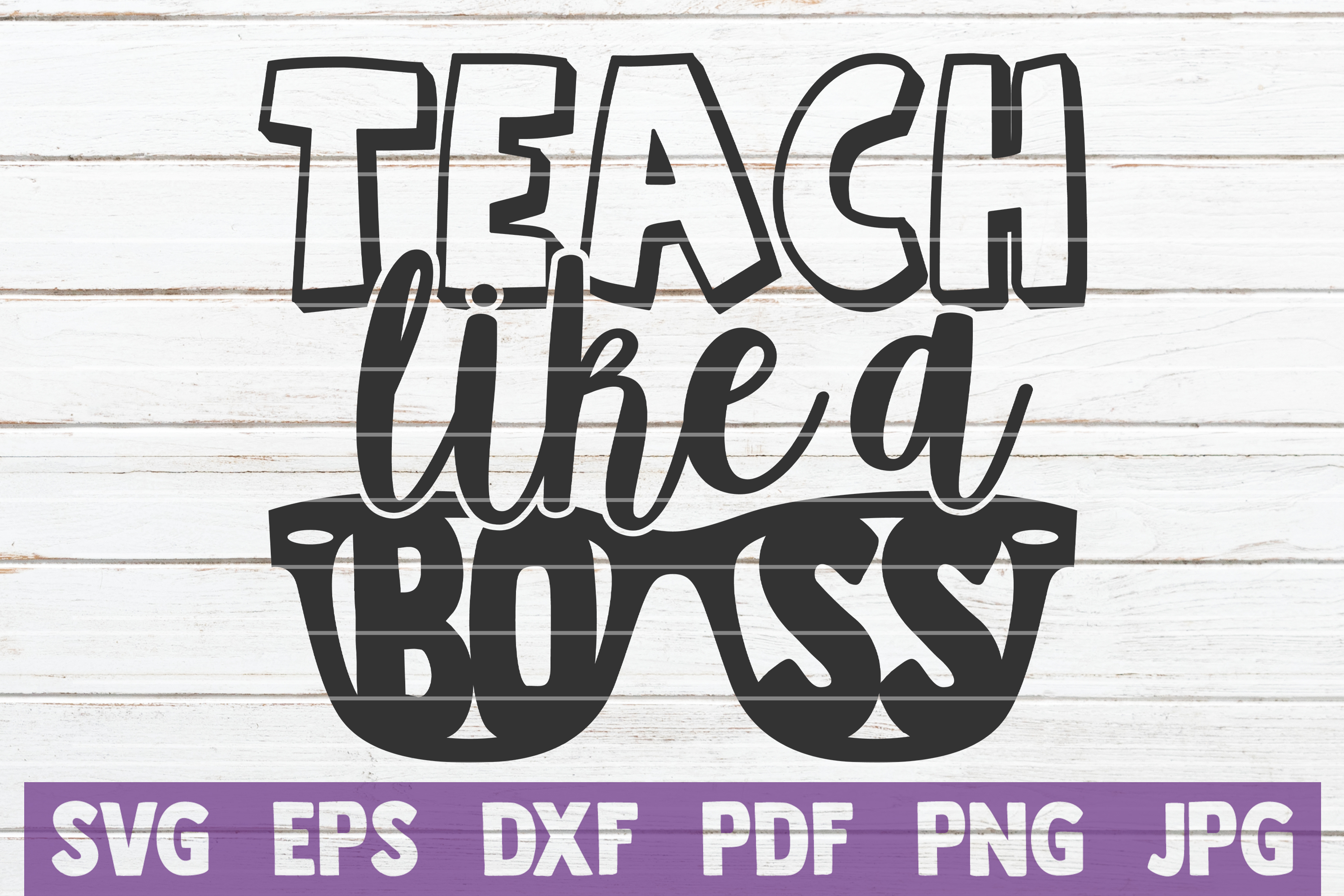 Download Free Teach Like A Boss Graphic By Mintymarshmallows Creative Fabrica SVG Cut Files