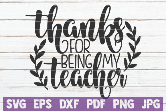 Thanks For Being My Teacher Graphic By Mintymarshmallows