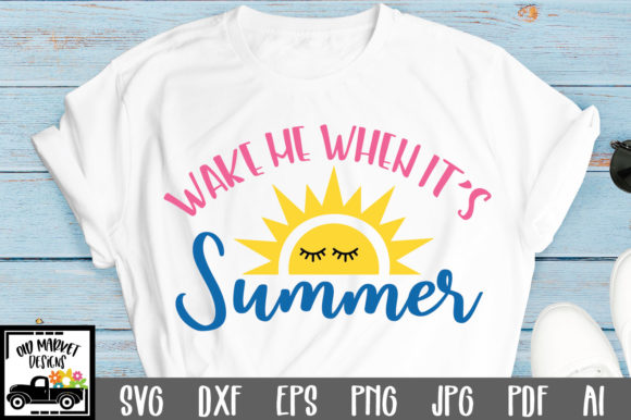 Download Free Wake Me When It S Summer Cut File Graphic By Oldmarketdesigns for Cricut Explore, Silhouette and other cutting machines.