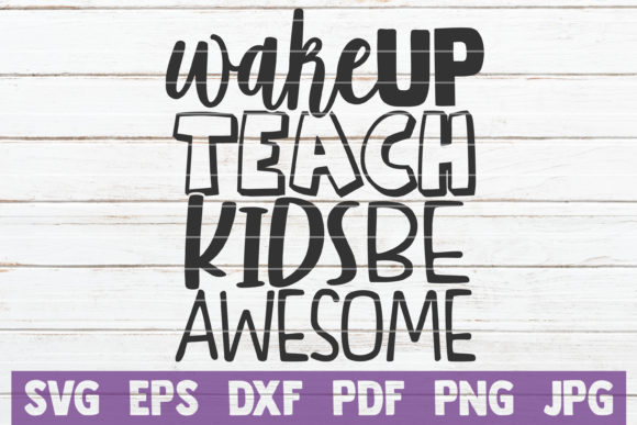 Wake Up Teach Kids Be Awesome Graphic Crafts By MintyMarshmallows