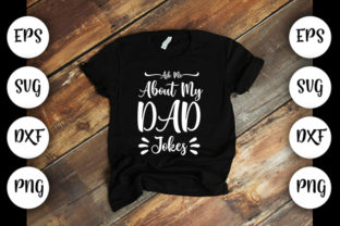 Download Free Ask Me About My Dad Joke Graphic By Design Store Creative Fabrica for Cricut Explore, Silhouette and other cutting machines.