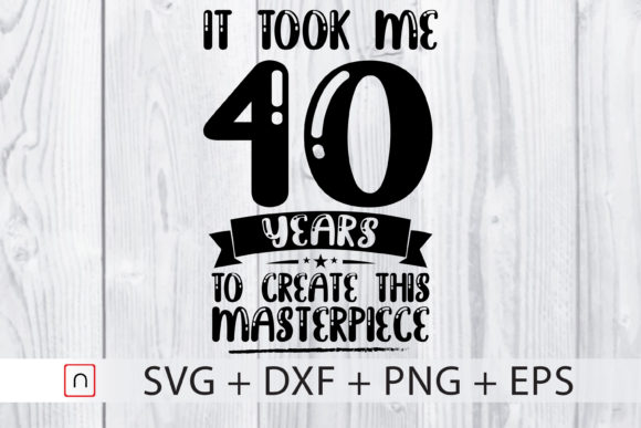 Download Free Birthday 40 Years Old Graphic By Novalia Creative Fabrica SVG Cut Files