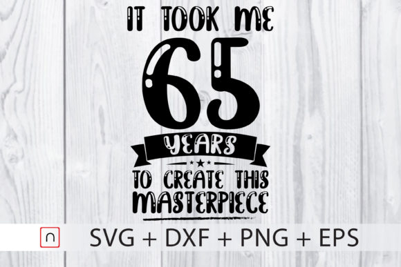 Download Free Birthday 65 Years Old Graphic By Novalia Creative Fabrica for Cricut Explore, Silhouette and other cutting machines.