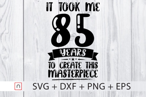 Download Free Birthday 85 Years Old Graphic By Novalia Creative Fabrica for Cricut Explore, Silhouette and other cutting machines.