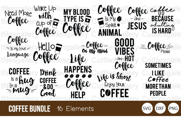 Download Free Coffee Saying Bundle Graphic By Cutfilesgallery Creative Fabrica for Cricut Explore, Silhouette and other cutting machines.