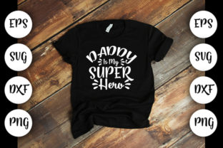 Download Free Daddy Is My Super Hero Graphic By Design Store Creative Fabrica for Cricut Explore, Silhouette and other cutting machines.