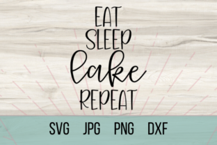 Download Free Eat Sleep Lake Repeat Graphic By Talia Smith Creative Fabrica for Cricut Explore, Silhouette and other cutting machines.