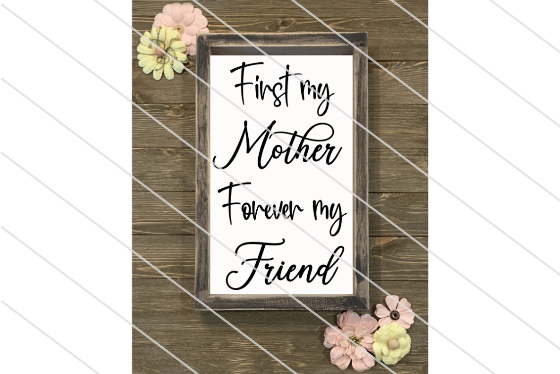 Download Free First My Mother Forever My Friend Our Graphic By Amy Anderson SVG Cut Files